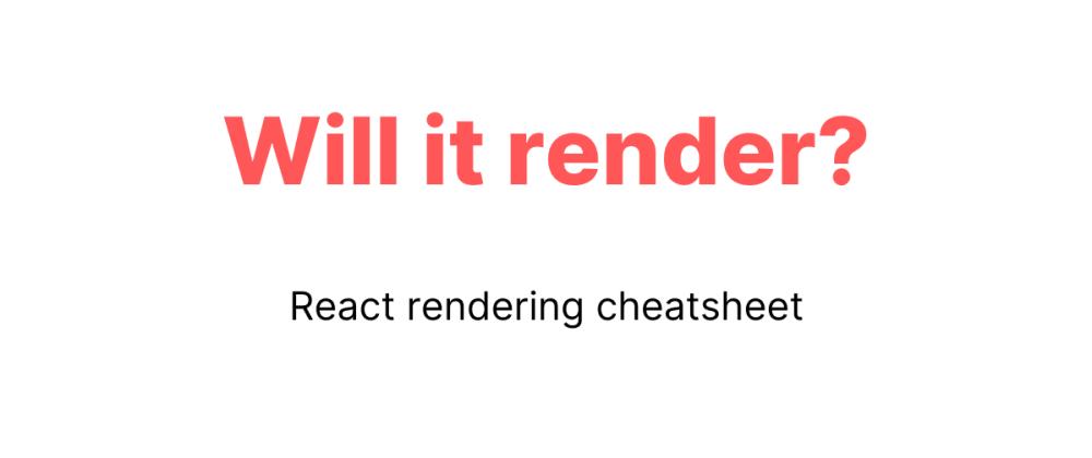Cover image for React rendering cheatsheet
