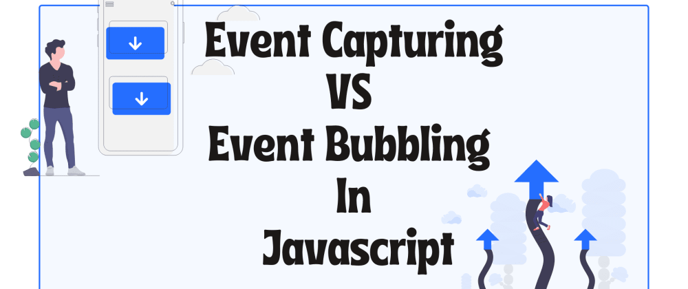 Cover image for Event Capturing Vs Event Bubbling In Javascript