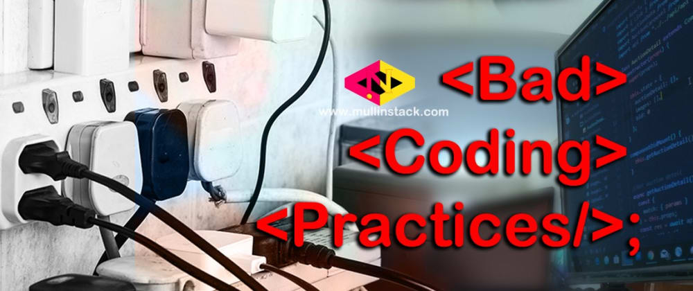 Cover image for Top 5 Bad Coding Practices — Avoid Them to All costs!