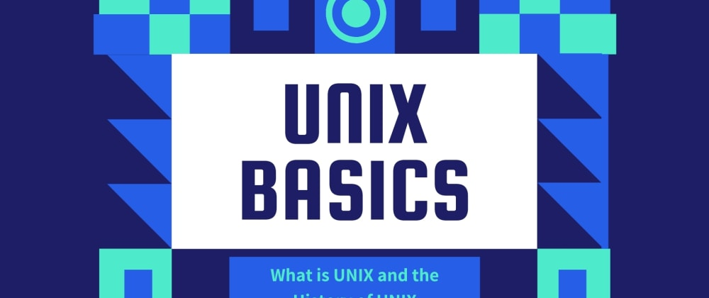 Cover image for UNIX Basics - What is UNIX and the History of UNIX