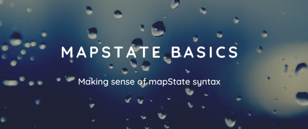 Cover image for The basics of mapState (it's not as hard as it looks)