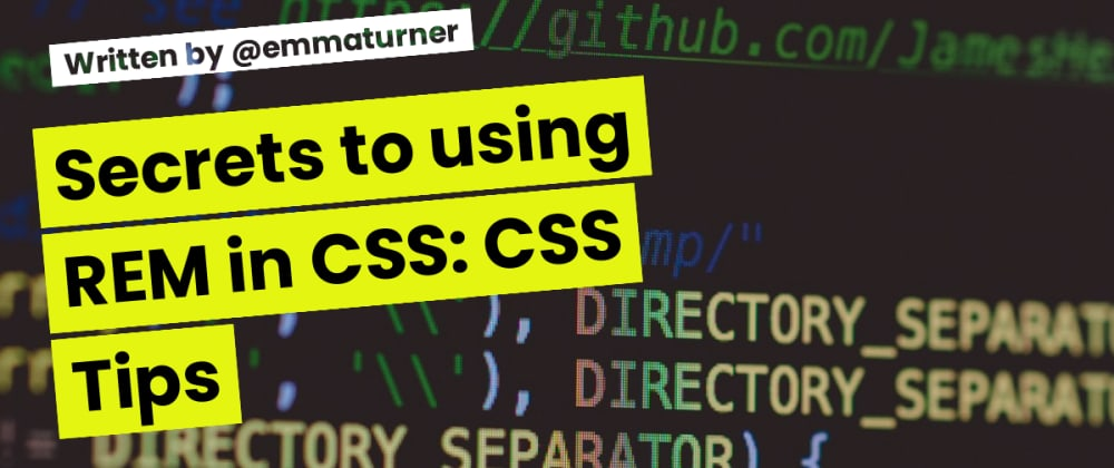 Cover image for Secrets to using REM in CSS: CSS Tips