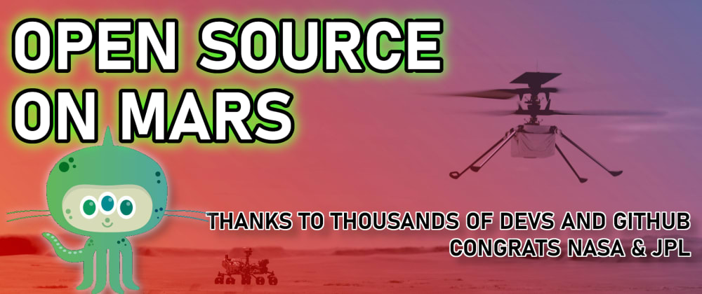 Cover image for Nasa Open Source Goes to Mars | GitHub and the Ingenuity Helicopter