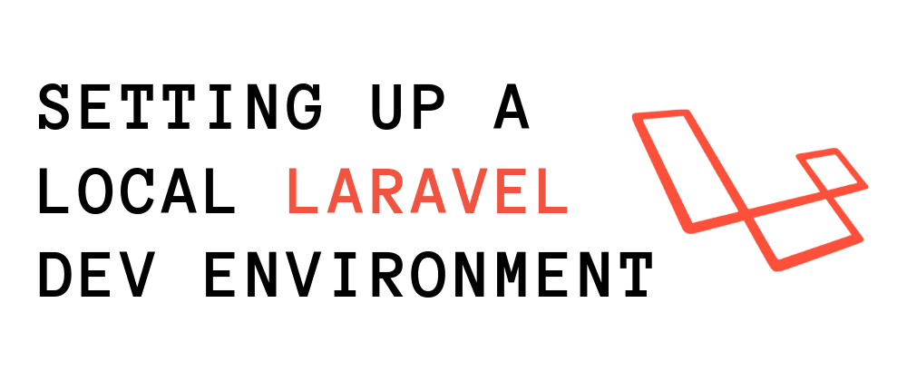Cover image for Setting Up A Laravel Local Dev Environment On Ubuntu 🐘🐧