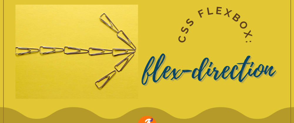 Cover image for CSS Flexbox: flex-direction