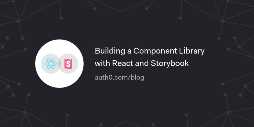 Building a Component Library with React and Storybook