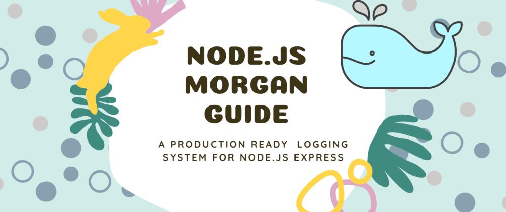 Cover image for Node.js Morgan Guide