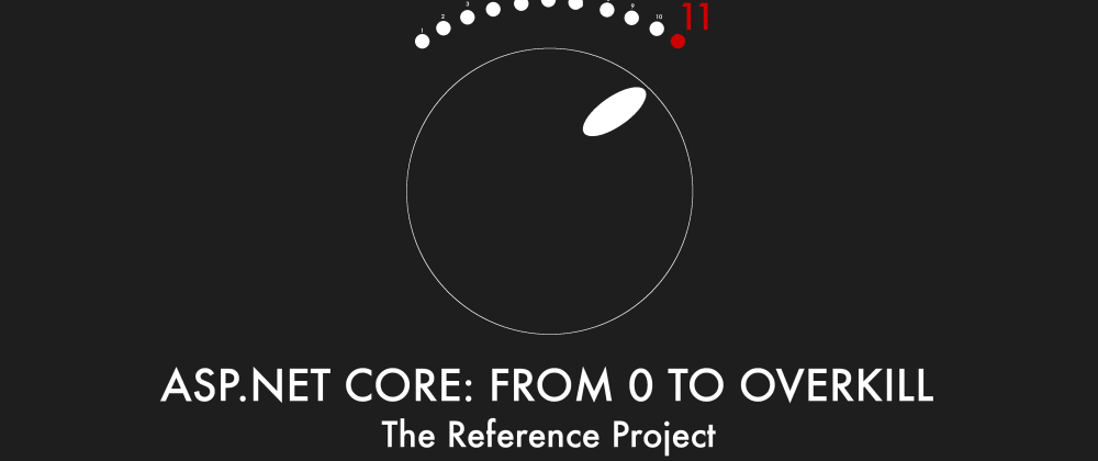 Cover image for Episode 001 - The Reference Project - ASP.NET Core: From 0 to overkill