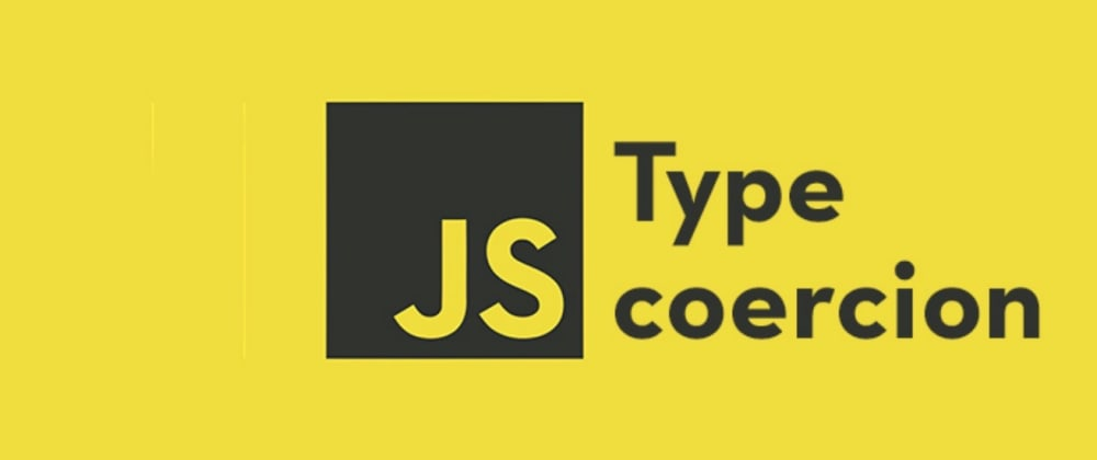 Cover image for What is Type coercion in JavaScript ?