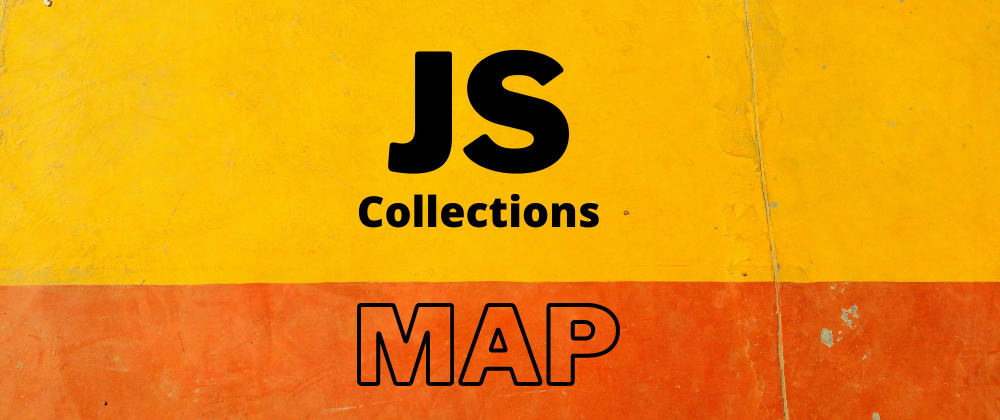 How to use JavaScript Collection with Map