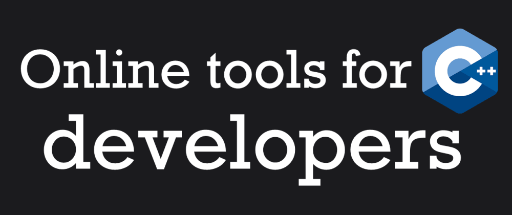 Cover image for Online tools for C++ developers