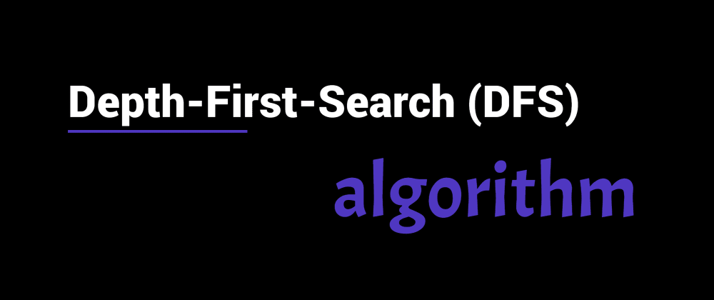 Cover image for Depth First Search (DFS) Algorithm