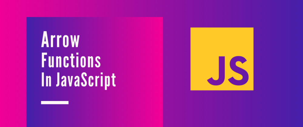 Cover image for Arrow Functions in JavaScript, How is it different?
