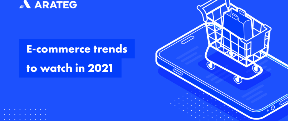 Cover image for Top 6 e-commerce trends in 2021 for your inspiration