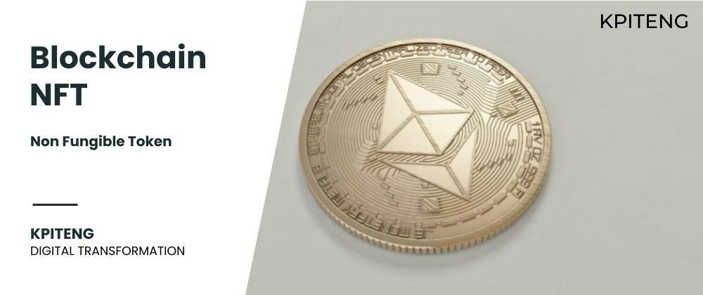 Cover image for Blockchain NFT (Non Fungible Token)