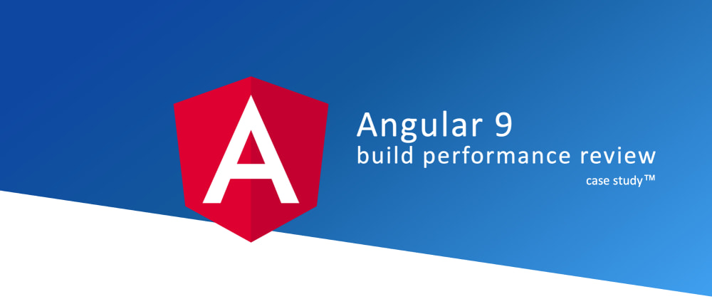 Cover image for Angular with Ivy — Build performance review