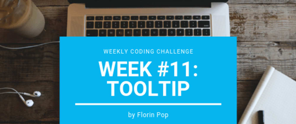 Cover image for Weekly Coding Challenge - Week #11 - Tooltip