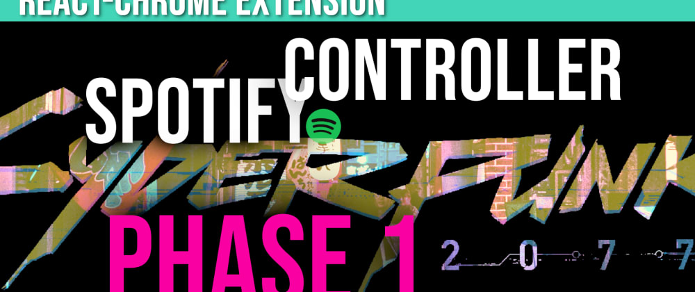 Cover image for Spotify Chrome Extension: Music Controller | Phase 1
