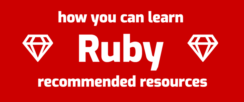 How to learn Ruby: recommended resources for beginners