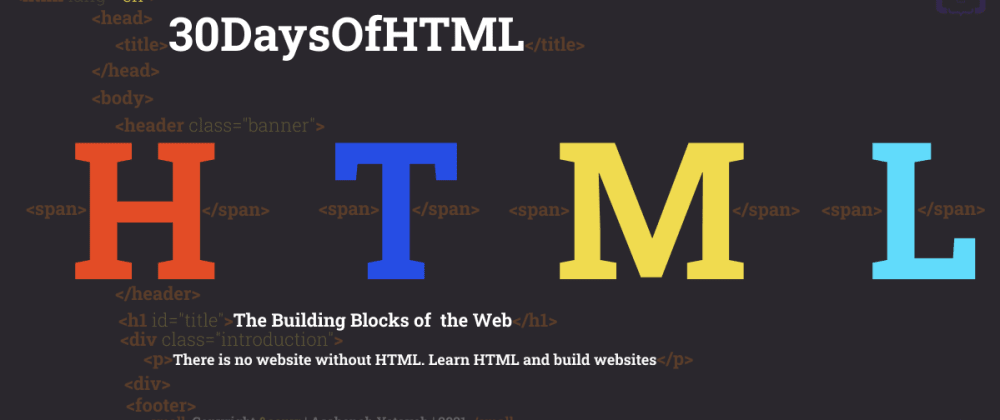 Cover image for 30DaysOfHTML Challenge