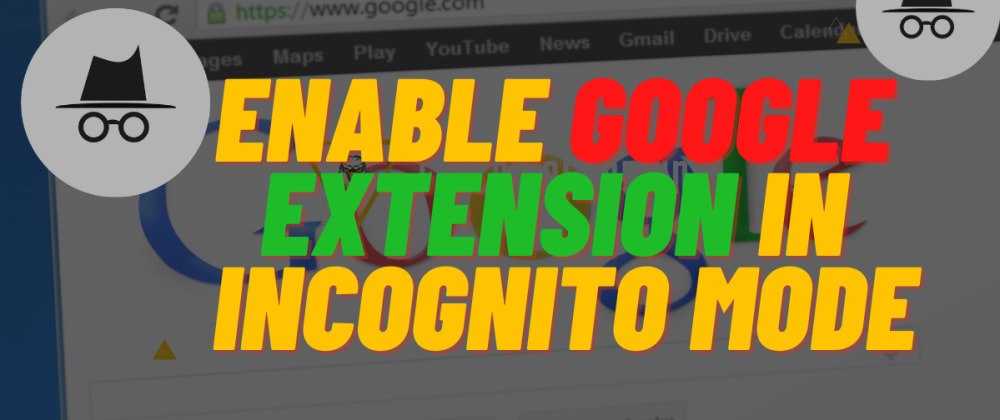 Cover image for How to Enable Google Chrome Extension In Incognito mode