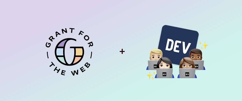 Cover image for Announcing the Grant For The Web Hackathon on DEV