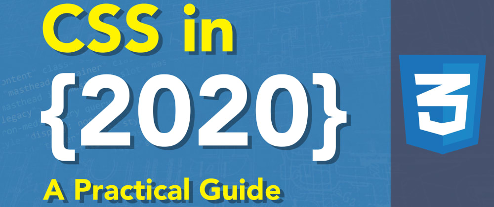Cover image for CSS in 2020 - A Practical Guide