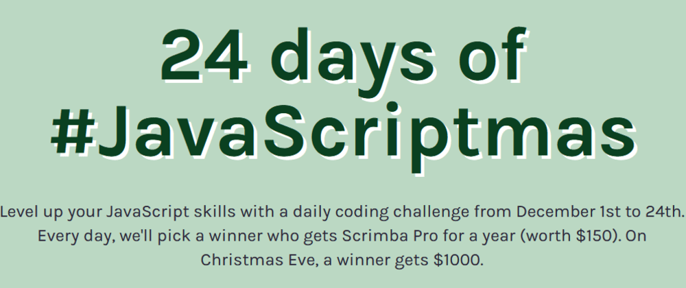 Cover image for JavaScriptmas, my first daily JS challenge