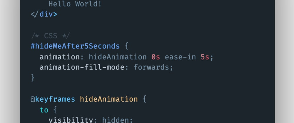 Cover image for How to hide an HTML element after certain seconds using CSS?