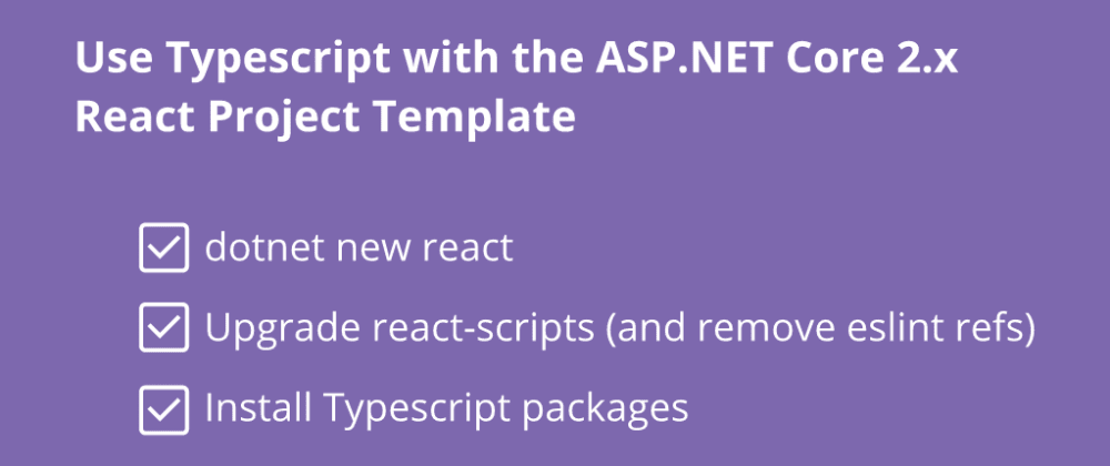 Cover image for How to use Typescript with the ASP.NET Core 2.x React Project Template