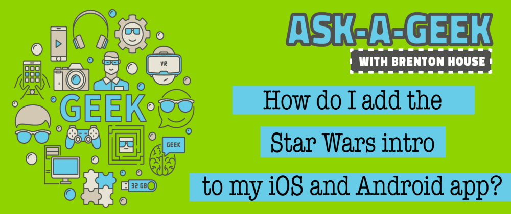 Cover image for How do I add the Star Wars intro to my iOS and Android mobile apps?
