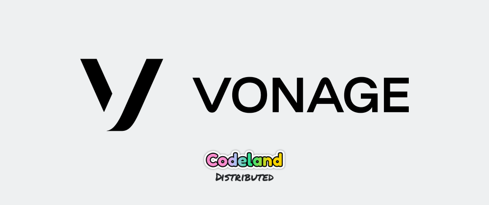 Cover image for Hey CodeLand, we're Vonage and we can't wait to meet you!