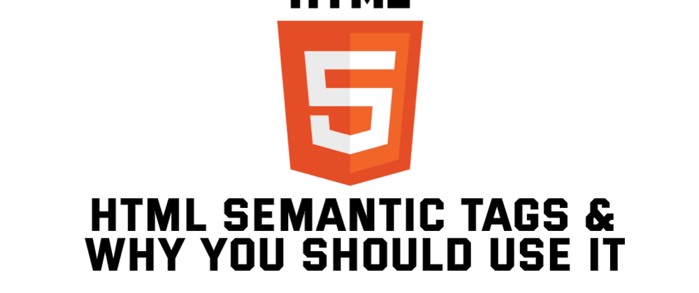 Cover image for HTML Semantic tags - why you should use it