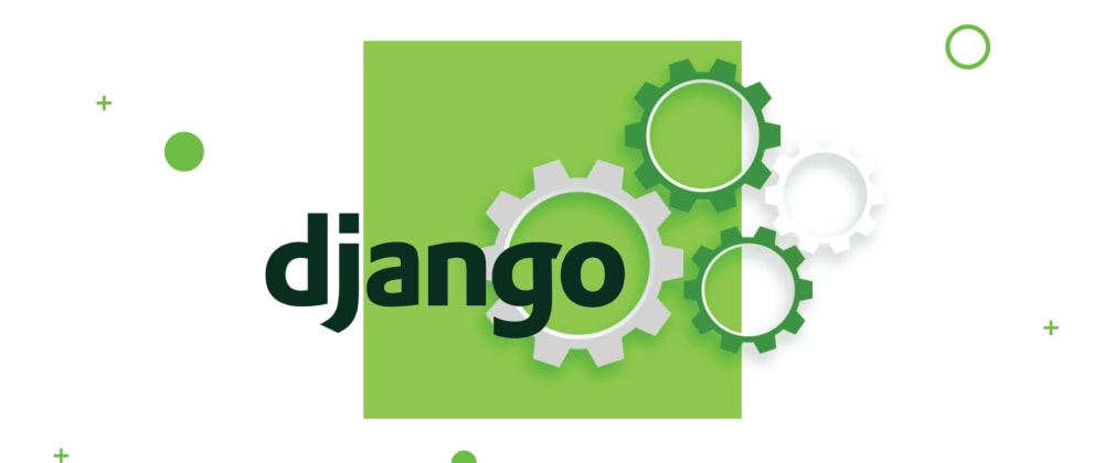 Cover image for Working with Django in Docker