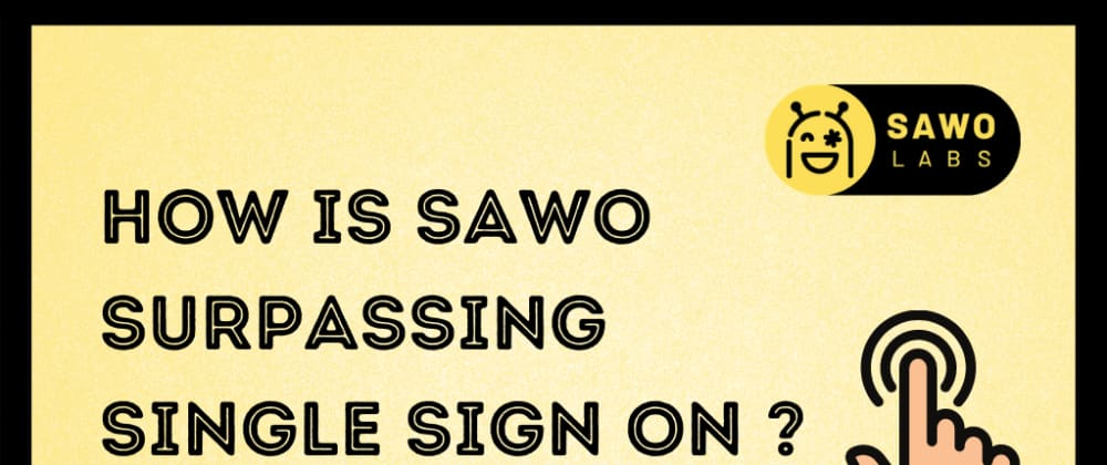 Cover image for How is SAWO better than Single Sign On?