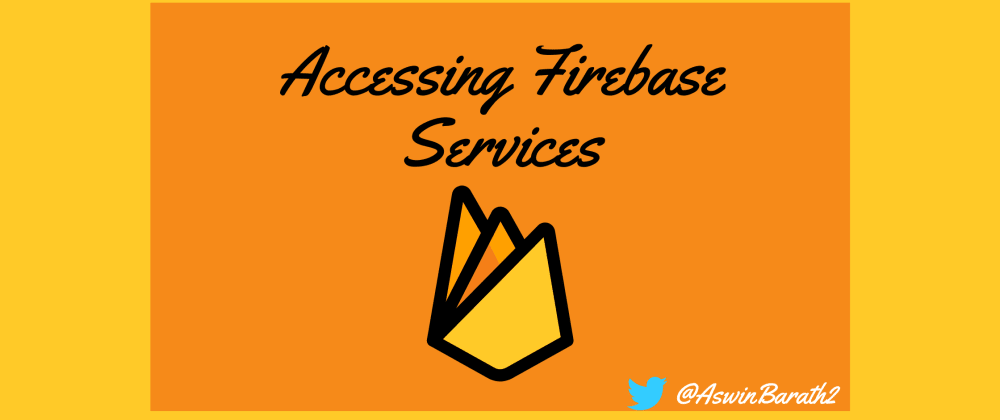 Cover image for Accessing Firebase services