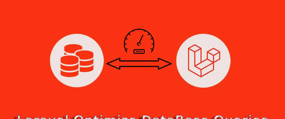 Cover image for How to Optimize Database Queries in Laravel?