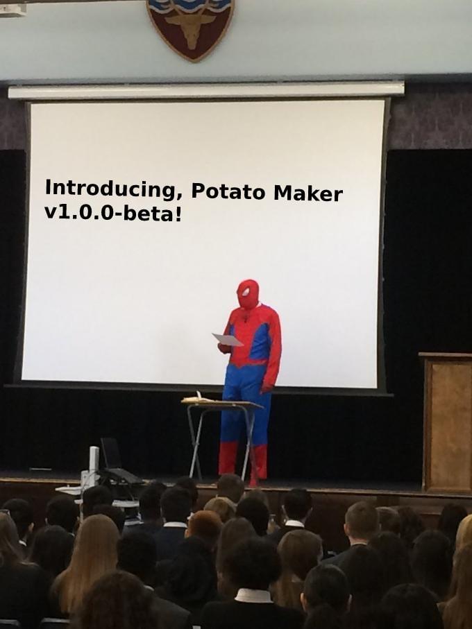 Spiderman giving presentation meme that says 'Introducing Potato Maker v1.0.0-beta'