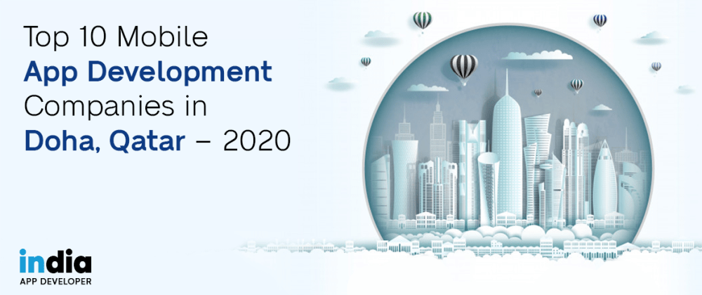 Cover image for Top 10 Mobile App Development Companies in Doha, Qatar - 2020
