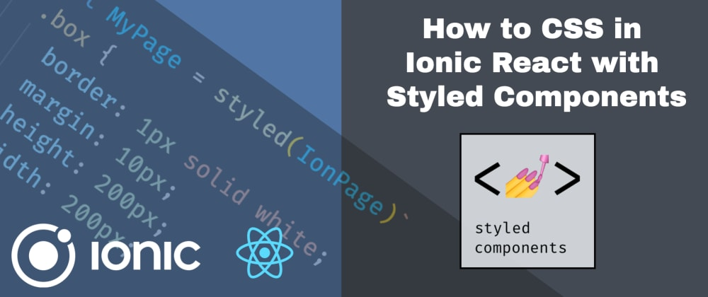 How to CSS in Ionic React with Styled Components