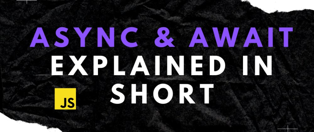 Cover image for Async & await explained in short