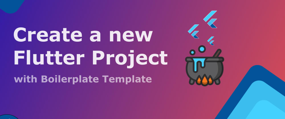 Cover image for How to create a new Flutter Project with a Boilerplate