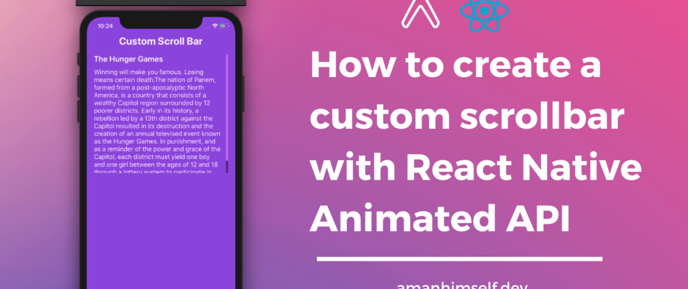 Cover image for How to create a custom scrollbar with React Native Animated API