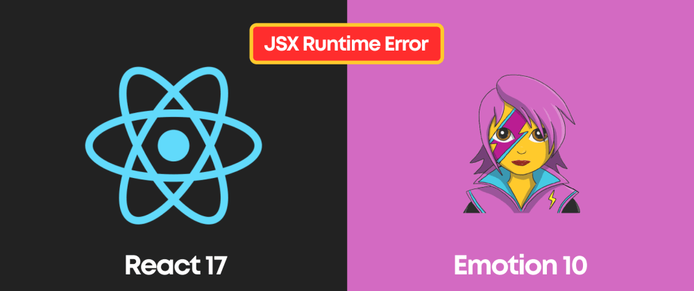 Cover image for Migrating to React 17 and Fixing the JSX Runtime Error with Emotion
