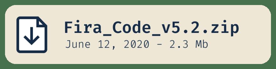 Fira_Code_v5.2.zip - June 12, 2020 - 2.3 MB