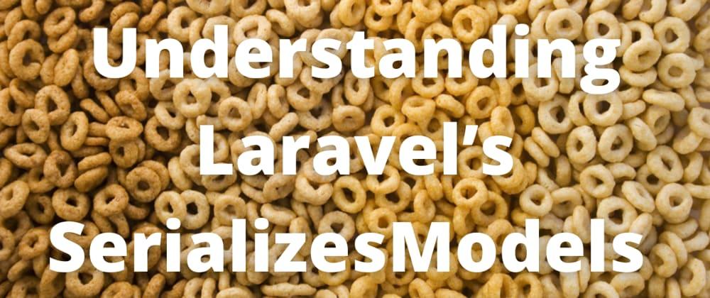 Cover image for Understanding Laravel's SerializesModels trait