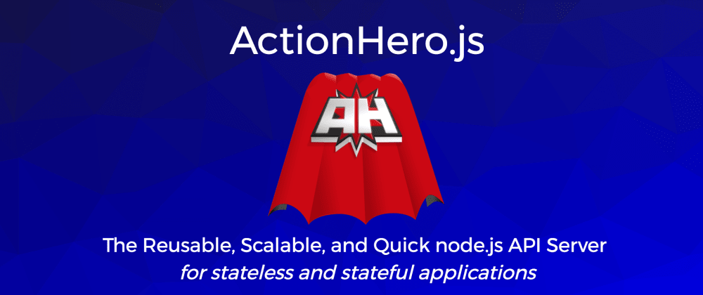 Cover image for Why Choose Actionhero