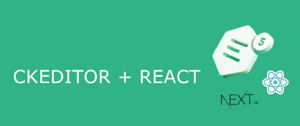 Cover image for How to add Ckeditor5 in your Next JS, react App