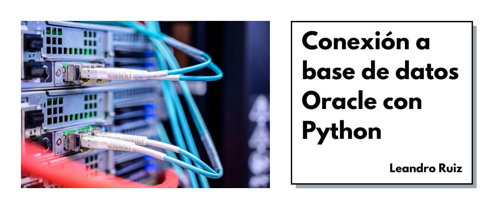 Cover image for Conéctate a una base de datos de Oracle con Python