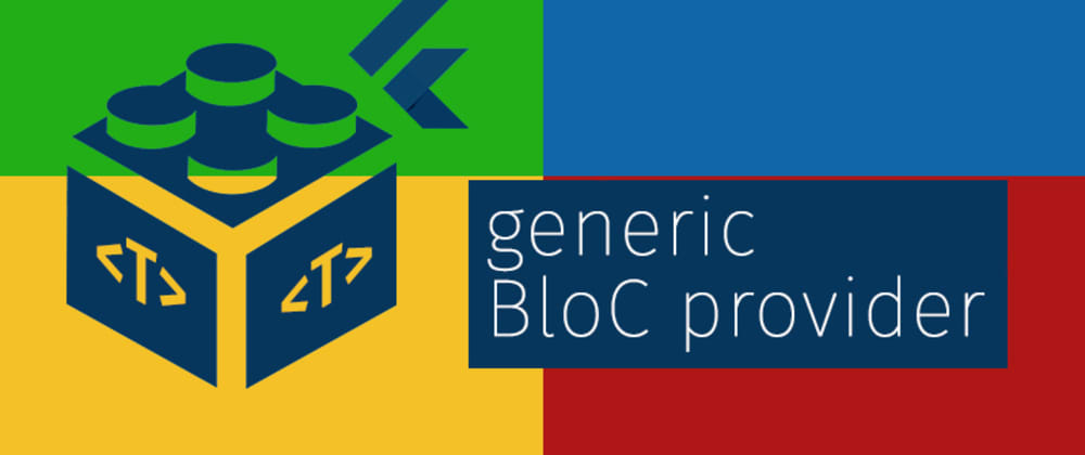 Cover image for Generic BLoC Provider